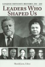 Canadian Mennonite Brethren, 1910-2010: Leaders Who Shaped Us