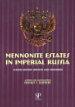 Mennonite Estates in Imperial Russia, 2nd ed.