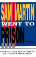 Sam Martin Went to Prison: The Story of Conscientious Objection and Canadian Military Service