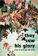They Saw His Glory: Stories of Conversion and Service