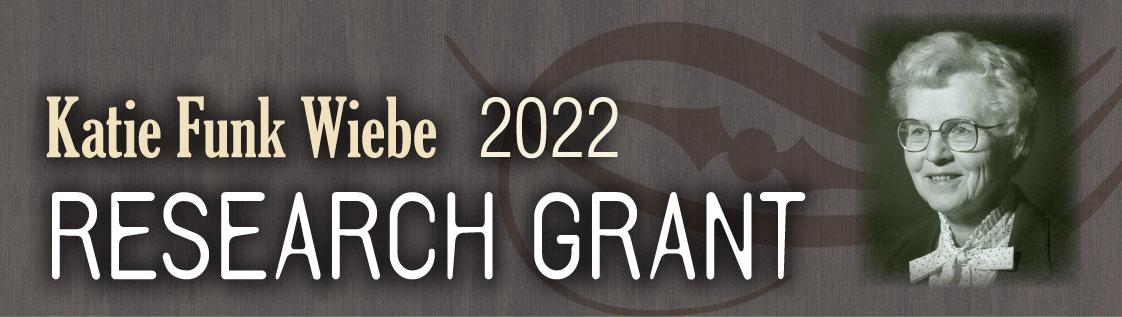 Katie Funk Wiebe 2022 Research Grant