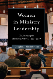 Women in Ministry Leadership: The Journey of the Mennonite Brethren, 1954-2010