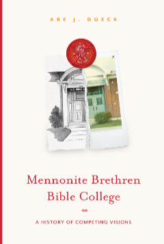 Mennonite Brethren Bible College: A History of Competing Visions